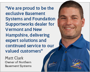 Matt Clark, owner of Northern Basement Systems values customer service and delivers expert solution to Vermont and New Hampshire